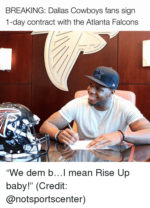 """Dallas Cowboy: BREAKING: Dallas Cowboys fans sign  1-day contract with the Atlanta Falcons """"We dem b…I mean Rise Up baby!"""" (Credit: @notsportscenter)"""