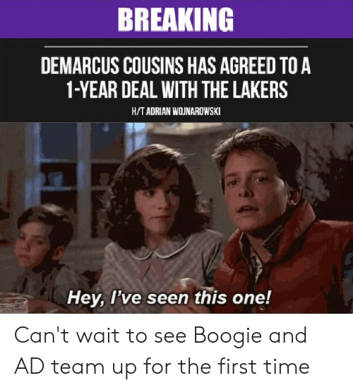 DeMarcus Cousins: BREAKING  DEMARCUS COUSINS HAS AGREED TO A  1-YEAR DEAL WITH THE LAKERS  H/T ADRIAN WOJNAROWSKI  Hey, I've seen this one! Can't wait to see Boogie and AD team up for the first time