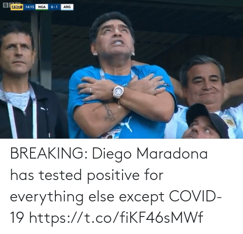 Https T: BREAKING: Diego Maradona has tested positive for everything else except COVID-19 https://t.co/fiKF46sMWf