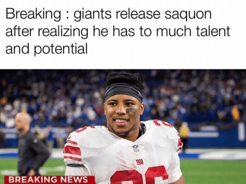 News, Breaking News, and Giants: Breaking : giants release saquon  after realizing he has to much talent  and potential  BREAKING NEWS