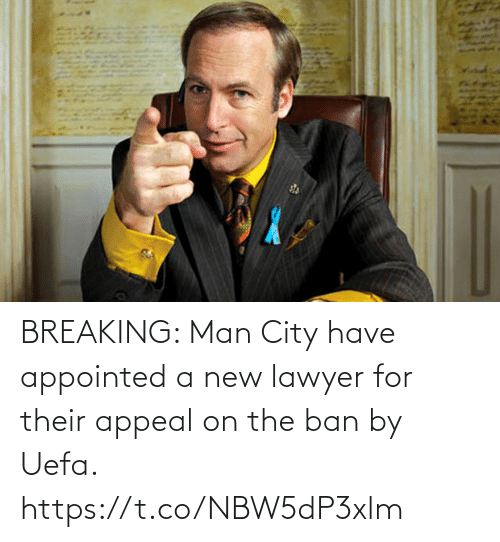 Ban: BREAKING: Man City have appointed a new lawyer for their appeal on the ban by Uefa. https://t.co/NBW5dP3xlm