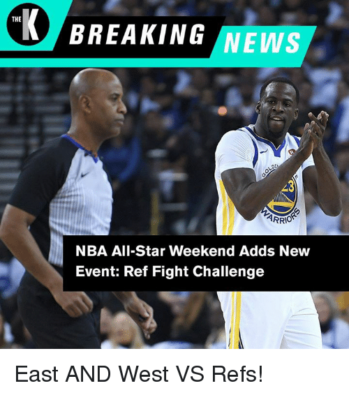 nba all star weekend: BREAKING NEWS  THE  NBA All-Star Weekend Adds New  Event: Ref Fight Challenge East AND West VS Refs!