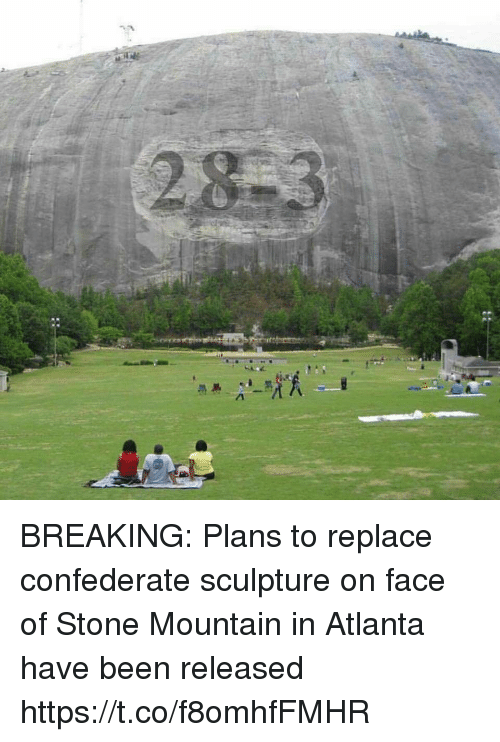 stoning: BREAKING: Plans to replace confederate sculpture on face of Stone Mountain in Atlanta have been released https://t.co/f8omhfFMHR
