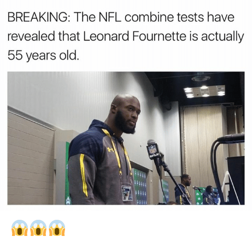 leonard fournette: BREAKING: The NFL combine tests have  revealed that Leonard Fournette is actually  55 years old 😱😱😱
