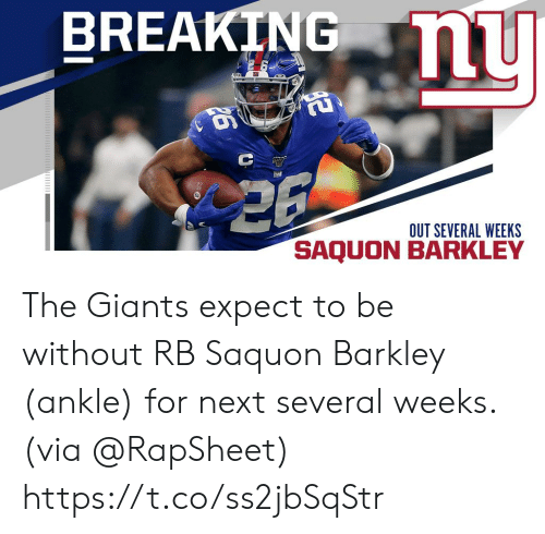 Memes, Giants, and 🤖: BREAKING u  OUT SEVERAL WEEKS  SAQU The Giants expect to be without RB Saquon Barkley (ankle) for next several weeks. (via @RapSheet) https://t.co/ss2jbSqStr