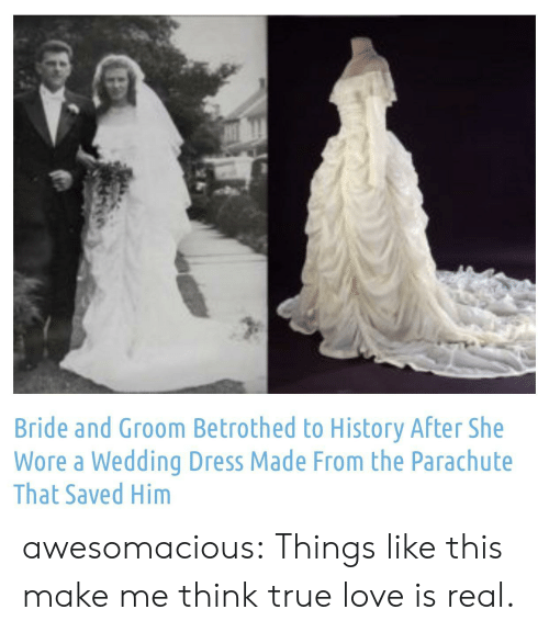bride: Bride and Groom Betrothed to History After She  Wore a Wedding Dress Made From the Parachute  That Saved Him awesomacious:  Things like this make me think true love is real.