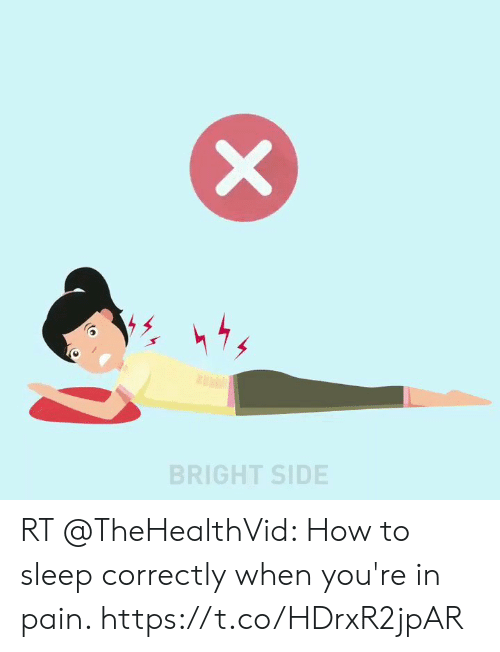 Funny, How To, and Pain: BRIGHT SIDE  X RT @TheHealthVid: How to sleep correctly when you're in pain. https://t.co/HDrxR2jpAR