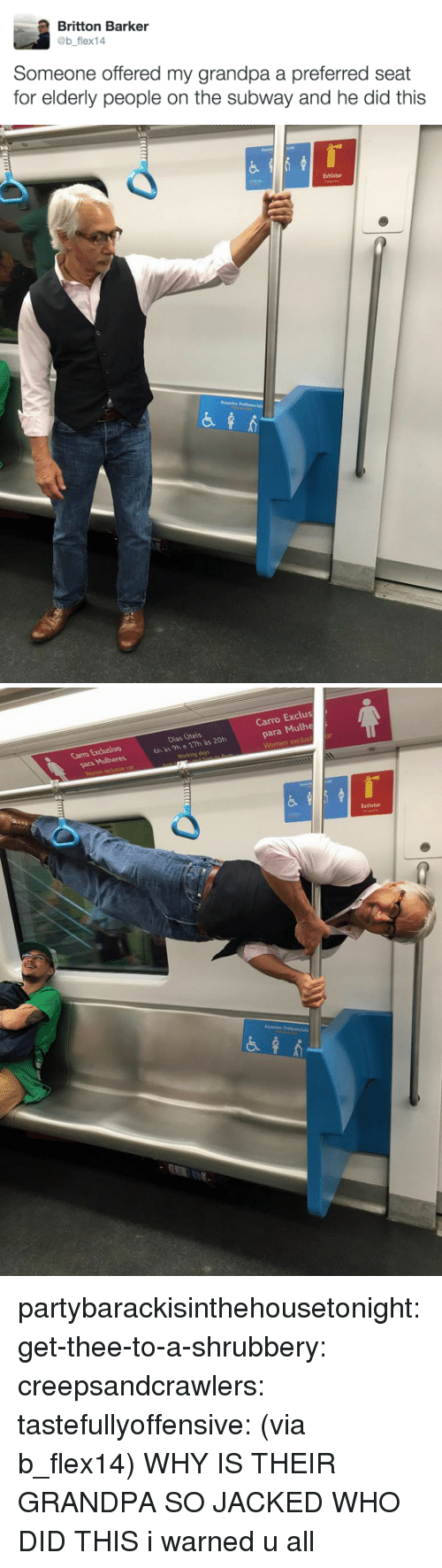 Bilbo, Subway, and Target: Britton Barker  @b flex14  Someone offered my grandpa a preferred seat  for elderly people on the subway and he did this   Extintor   Carro Exclus  para Mulhe  Carro Excusivo  Dias Úteis  6h às 9h e 17h às 20h  Extintor partybarackisinthehousetonight: get-thee-to-a-shrubbery:  creepsandcrawlers:  tastefullyoffensive:  (via b_flex14)  WHY IS THEIR GRANDPA SO JACKED WHO DID THIS    i warned u all