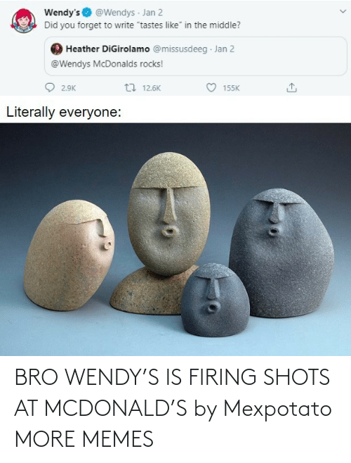 wendy: BRO WENDY'S IS FIRING SHOTS AT MCDONALD'S by Mexpotato MORE MEMES