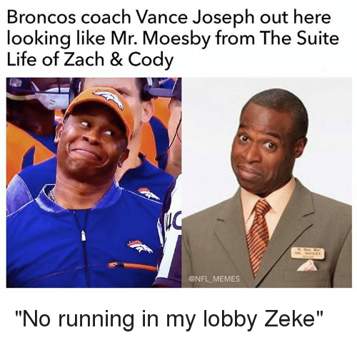 "Suite Life Of Zach: Broncos coach Vance Joseph out here  looking like Mr. Moesby from The Suite  Life of Zach & Cody  @NFL MEMES ""No running in my lobby Zeke"""