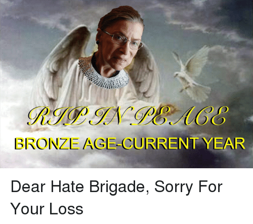 Bronze Age Current Year Dear Hate Brigade Sorry For Your Loss