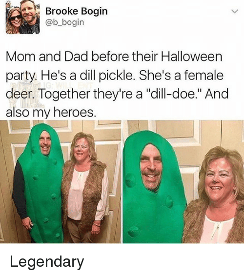 "Dad, Deer, and Doe: Brooke Boairn  @b_bogin  Mom and Dad before their Halloween  party. He's a dill pickle. She's a female  deer. Together they're a ""dlill-doe."" And  also my heroes. Legendary"