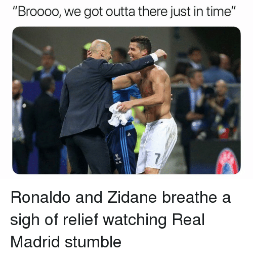"""Real Madrid, Soccer, and Sports: """"Broooo, we got outta there just in time""""  D.8  B- Ronaldo and Zidane breathe a sigh of relief watching Real Madrid stumble"""