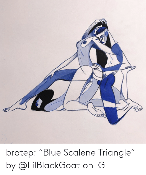 "Blue: brotep:  ""Blue Scalene Triangle"" by @LilBlackGoat on IG"