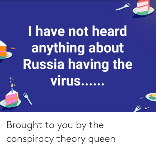 Conspiracy Theory: Brought to you by the conspiracy theory queen