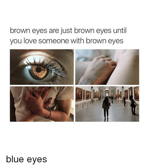 Intimidating brown eyes