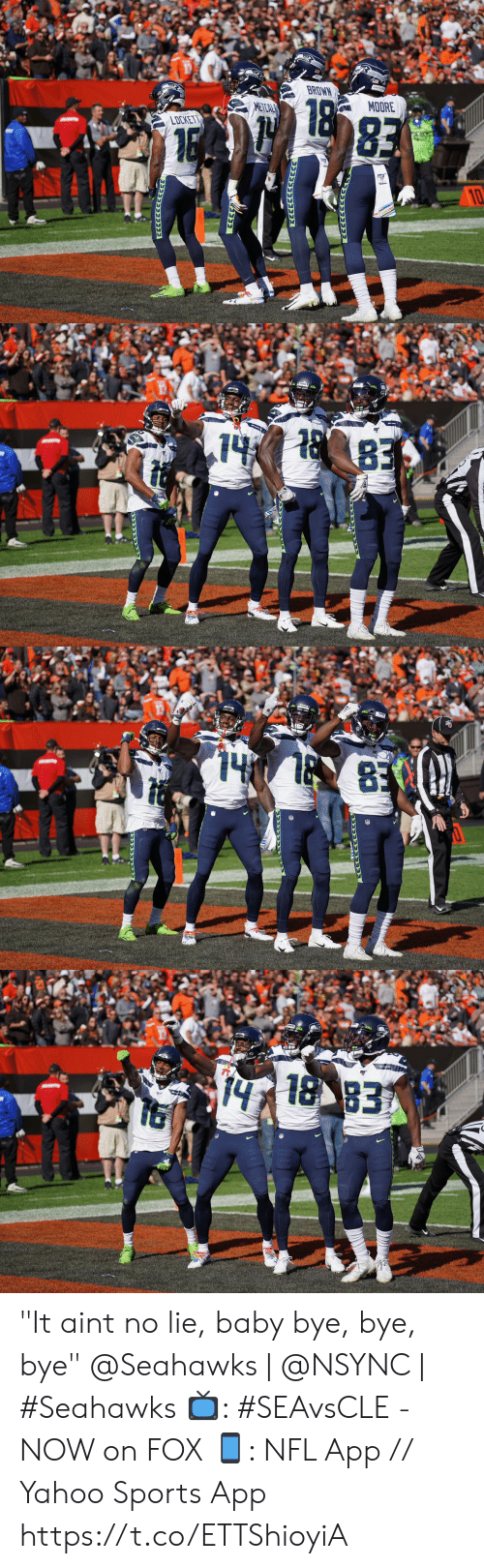 "Memes, Nfl, and Sports: BROWN  MOORE  METCAL  83  LDCKET  16   83  74   14 883   4 18 83 ""It aint no lie, baby bye, bye, bye""  @Seahawks 
