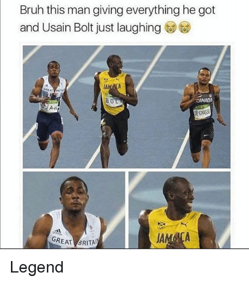 Bolting: Bruh this man giving everything he got  and Usain Bolt just laughing  BOL  CANADA  AH  E GRASSE  GREAT BRITA Legend