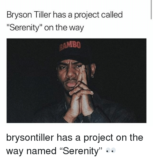 """Bryson: Bryson Tiller has a project called  Serenity"""" on the way  MBO brysontiller has a project on the way named """"Serenity"""" 👀"""