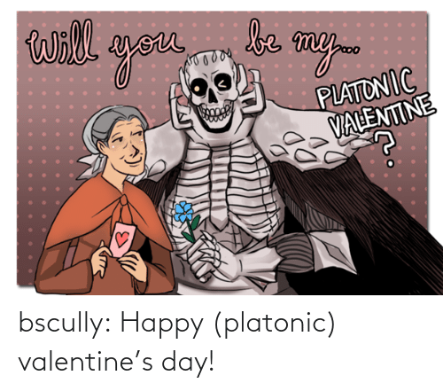 class: bscully:  Happy (platonic) valentine's day!