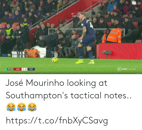 sport: BT SPORT 1HD LIVE  77:10  SOU  1-0  TOT José Mourinho looking at Southampton's tactical notes.. 😂😂😂 https://t.co/fnbXyCSavg
