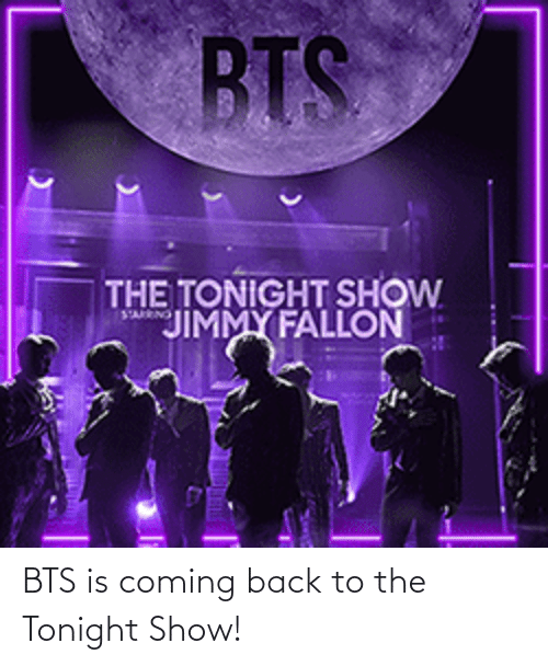 Coming Back: BTS is coming back to the Tonight Show!