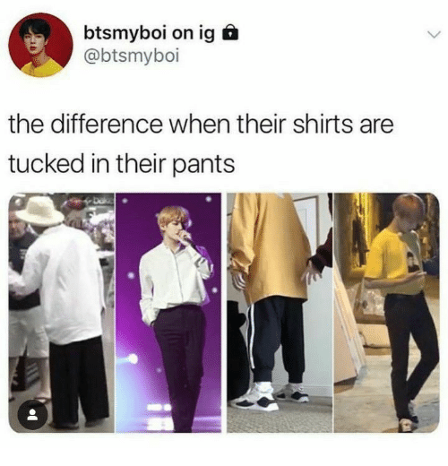 Their,  Pants, and When: btsmyboi on ig  @btsmyboi  the difference when their shirts are  tucked in their pants