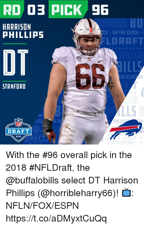 Stanford: BU  HARRISON  PHILLIPS  TCK  ON THE CLOCK *  CARDIXAL  LDRAFT  OT  GB  STANFORD  LOC  N TH  NFL  DRAFT  NFL  DRAFT  2018  2018 With the #96 overall pick in the 2018 #NFLDraft, the @buffalobills select DT Harrison Phillips (@horribleharry66)!  📺: NFLN/FOX/ESPN https://t.co/aDMyxtCuQq
