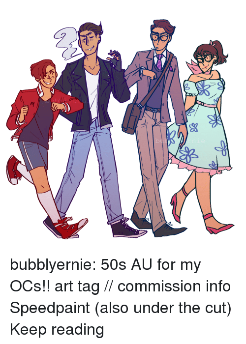 The Cut: bubblyernie:  50s AU for my OCs!! art tag // commission info Speedpaint (also under the cut) Keep reading