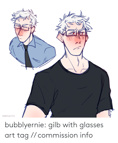 art: bubblyernie:  gilb with glasses art tag // commission info