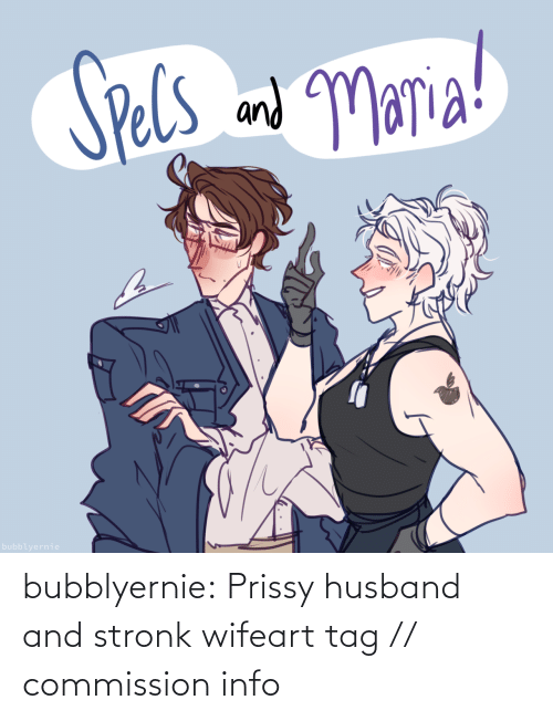 Old: bubblyernie:  Prissy husband and stronk wifeart tag // commission info