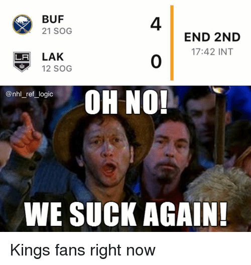 Logic, Memes, and 🤖: BUF  21 SOG  4  0  OH NO!  END 2ND  17:42 INT  LH LAK  12 SOG  nn_re,logic  WE SUCK AGAIN Kings fans right now