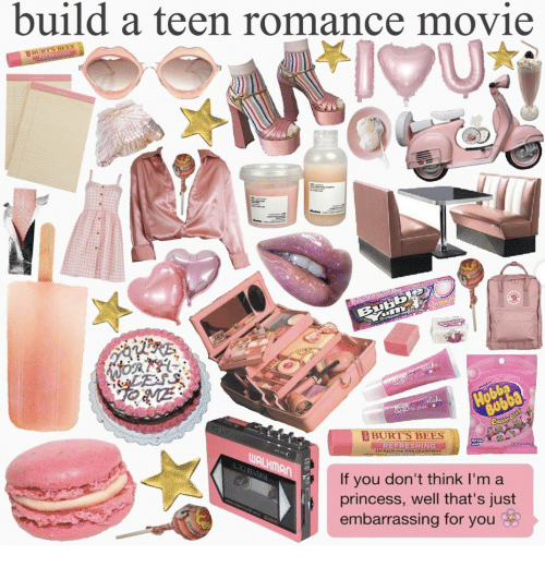 Movie, Pink, and Princess: build a teen romance movie  BBURIS BEES  IMU  Oiging  BuHb  rmmas  aRliRE  LESS  Hobba  BOBBA  gor clicke  loss  RBURT'S BEES  REFRESHING  LIP BALM-itk PINK GRAPEFREET  WALKMAN  AUTO REVERSE  If you don't think I'm a  princess, well that's just  embarrassing for you  www.tee