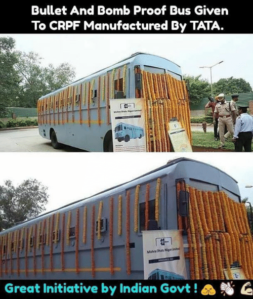 initiative: Bullet And Bomb Proof Bus Given  To CRPF Manufactured By TATA.  Great Initiative by Indian Govt ! a