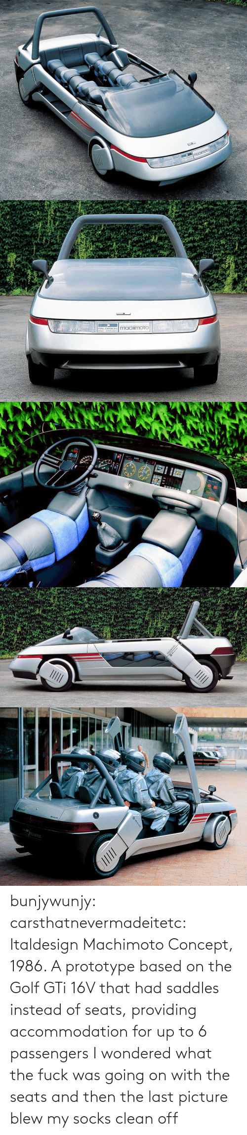 saddles: bunjywunjy:  carsthatnevermadeitetc:  Italdesign Machimoto Concept, 1986. A prototype based on the Golf GTi 16V that had saddles instead of seats, providing accommodation for up to 6 passengers   I wondered what the fuck was going on with the seats and then the last picture blew my socks clean off
