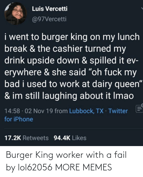 burger: Burger King worker with a fail by lol62056 MORE MEMES