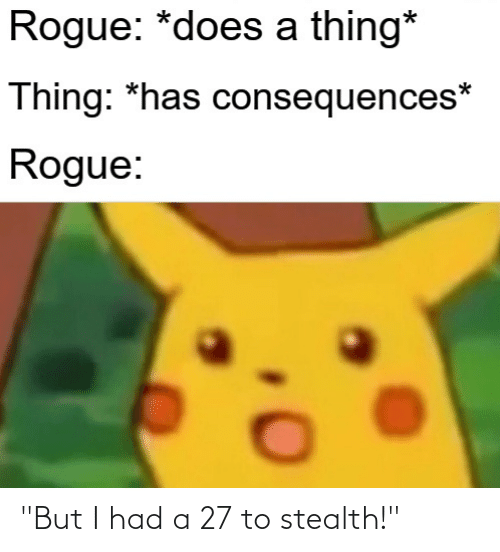"""stealth: """"But I had a 27 to stealth!"""""""