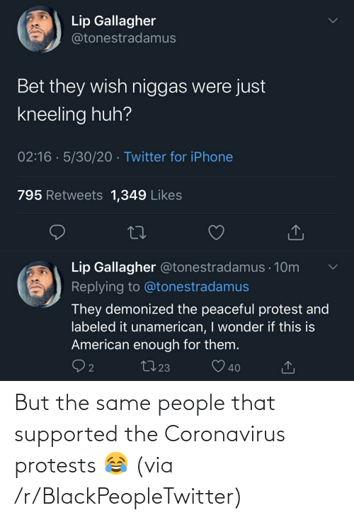 Coronavirus: But the same people that supported the Coronavirus protests 😂 (via /r/BlackPeopleTwitter)