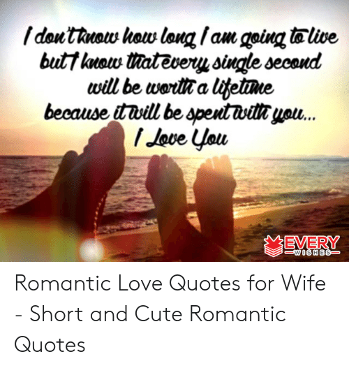 Love Wife Meme: but7 knsw atevery single second  will be woritta litettme  because twill be speutwilkyau.  EVERY Romantic Love Quotes for Wife - Short and Cute Romantic Quotes