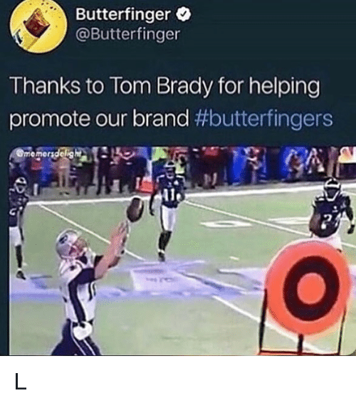 Butterfinger: Butterfinger O  @Butterfinger  Thanks to Tom Brady for helping  promote our brand #butterfingers  momeradelg L