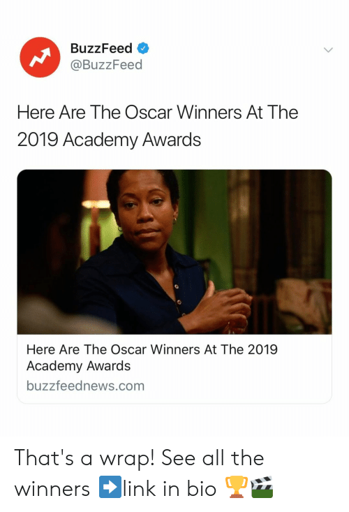 Academy Awards, Academy, and Buzzfeed: BuzzFeed o  @BuzzFeed  Here Are The Oscar Winners At The  2019 Academy Awards  Here Are The Oscar Winners At The 2019  Academy Awards  buzzfeednews.com That's a wrap! See all the winners ➡️link in bio 🏆🎬