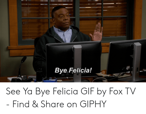 Felicia Gif: Bye Felicia! See Ya Bye Felicia GIF by Fox TV - Find & Share on GIPHY