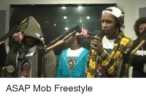 freestyling: C ASAP Mob Freestyle