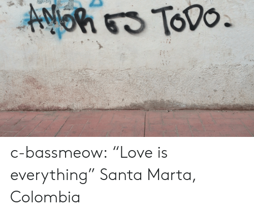 "Colombia: c-bassmeow:  ""Love is everything""  Santa Marta, Colombia"