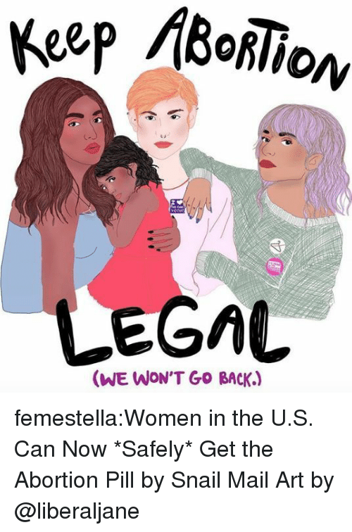 Target, Tumblr, and Abortion: C-  LEGAL  (WE WON'T GO BACK.) femestella:Women in the U.S. Can Now *Safely* Get the Abortion Pill by Snail Mail Art by @liberaljane