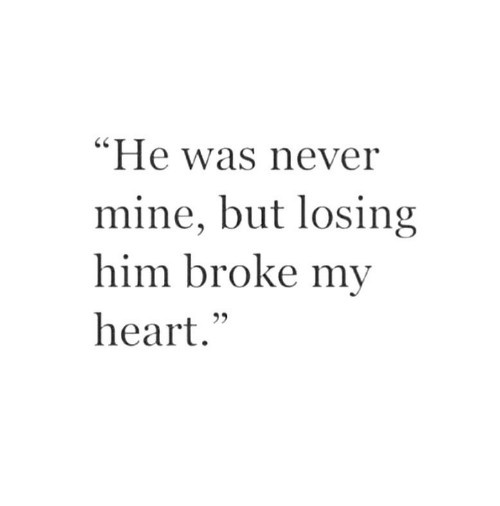"""Heart, Never, and Mine: C0  """"He was never  mine, but losing  him broke my  heart."""""""