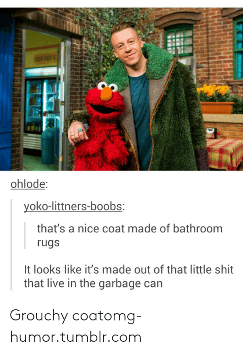 grouchy: C00 FOOD &  ohlode:  yoko-littners-boobs:  that's a nice coat made of bathroom  rugs  It looks like it's made out of that little shit  that live in the garbage can Grouchy coatomg-humor.tumblr.com