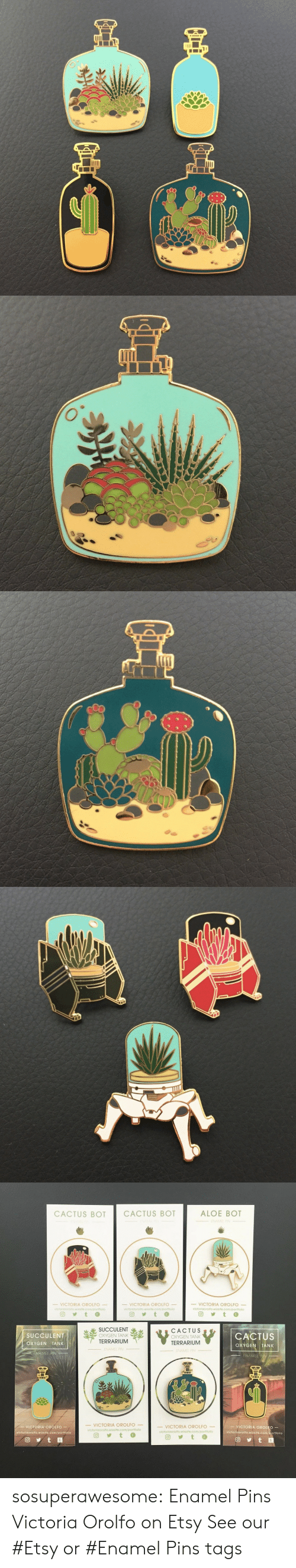 pins: CACTUS BOT CACTUS BOT  ALOE BOT  VICTORIA OROLFO  VICTORIA OROLFO  VICTORIA OROLFO  回yt  SUCCULENT  OXYGEN TANK  TERRARIUM  CACTUS  OXYGEN TANK  TERRARIUM  SUCCULENT  OXYGEN TANK  CACTUS  OXÝGEN TANK  ENAMEL P  VICTORIA OROLFO-  一VICTORIA OROLFO  ーVICTORIA OROLEO  victorlaorolto. wixsite.com/portfolio  -VICTORIA OROLFO-  victoriaorolfo.wixsite.com/portfolio  victoriaorolfo, wixsite.com/portfolio  victoriaorolfo wixsite.com/portfolio  回步to sosuperawesome: Enamel Pins  Victoria Orolfo on Etsy  See our #Etsy or #Enamel Pins tags