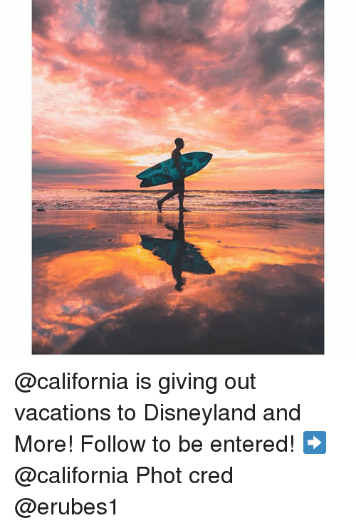 Disneyland, Memes, and California: @california is giving out vacations to Disneyland and More! Follow to be entered! ➡️ @california Phot cred @erubes1