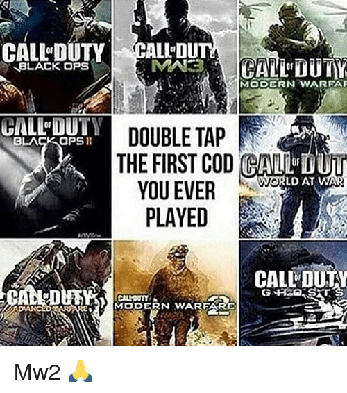 Galle: CALL DUTY  BLACK OPS  MODERN WARFAF  GALL DUTY DOUBLE TAP  BLACK OPS  THE FIRST COD CALL VWOR  LD AT WA  YOU EVER  PLAYED  CALLDUTY  CALHOUTYYK  MODERN WARFARE Mw2 🙏